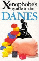 9781853045790: The Xenophobe's Guide to the Danes (Xenophobe's Guides)
