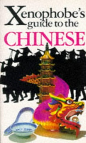 9781853045820: Xenophobe's Guide to the Chinese