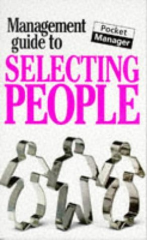 9781853047909: The Management Guide to Selecting People (Management Guides)