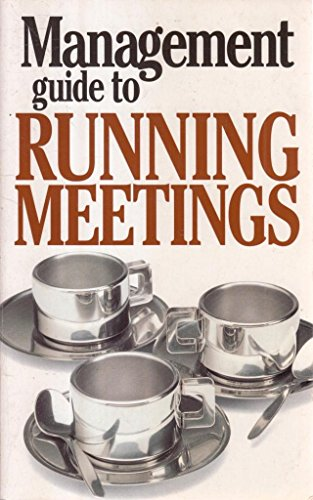 9781853047930: The Management Guide to Running Meetings (The Management Guide Series)