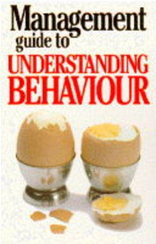 9781853047954: The Management Guide to Understanding Behaviour (The Management Guide Series)