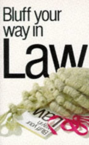 9781853048111: Bluff Your Way in Law (Bluffer's Guides)