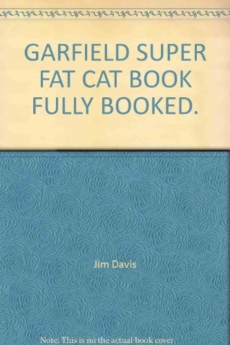 Garfield Super Fat Cat Book: Fully Booked(In the Pink, Plays It Again, Le Magnifique!)