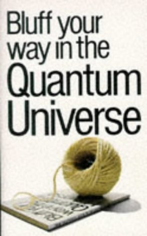 9781853048630: Bluff Your Way in the Quantum Universe (Bluffer's Guides)