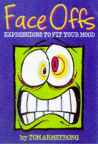 Face Offs: Expressions to Fit Your Mood (Ravette humour) (1853049352) by Armstrong, Tom