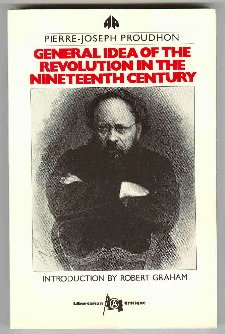 9781853050671: The General Idea of the Revolution in the Nineteenth Century (The Libertarian Critique)