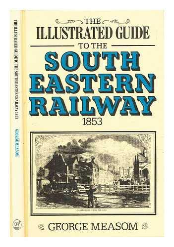 9781853060007: Illustrated Guide to the South Eastern Railway