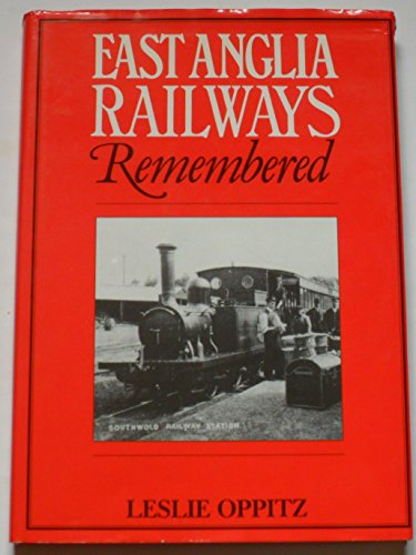 9781853060403: East Anglia Railways Remembered