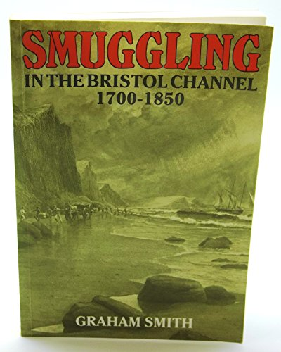 9781853060441: Smuggling in the Bristol Channel, 1700-1850