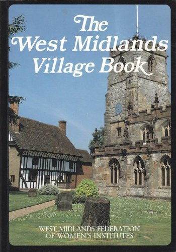 The West Midlands Village Book (Villages of Britain): West Midlands Federation of Women's ...