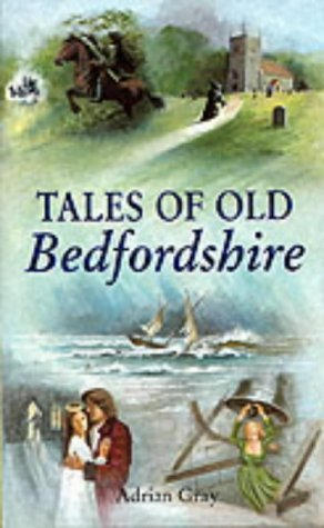 Tales of Old Bedfordshire: Gray, Adrian