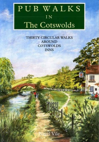 Pub Walks in The Cotswolds: Vile, Nigel