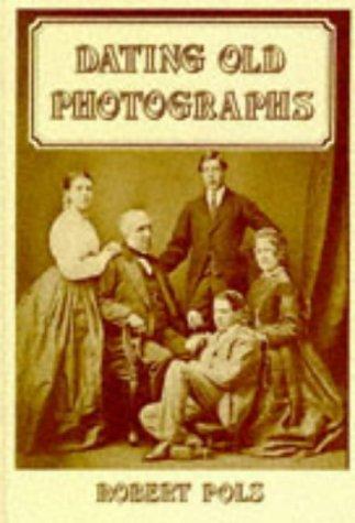 9781853062315: Dating Old Photographs (Genealogy)