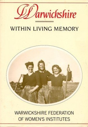 Warwickshire in Living Memory