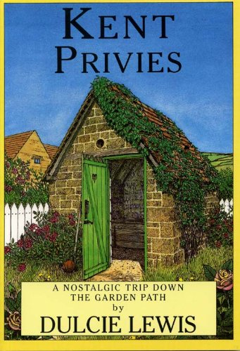 KENT PRIVIES a Nostagic Trip Down the Garden Path