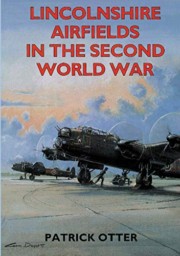 Lincolnshire Airfields in the Second World War: Otter, Patrick