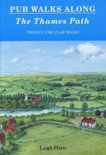 Pub Walks Along the Thames Path: Twenty Circular Walks: Hatts, Leigh