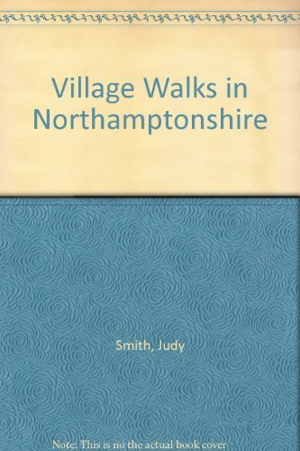 Village Walks in Northamptonshire: Smith, Judy