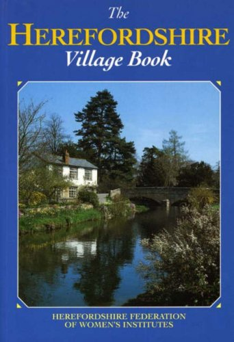 9781853065781: The Herefordshire Village Book (Villages of Britain)
