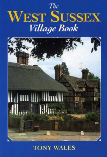 9781853065811: The West Sussex Village Book (Villages of Britain S.)