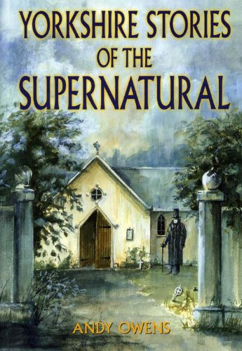 Yorkshire Stories of the Supernatural (9781853065941) by Andy Owens