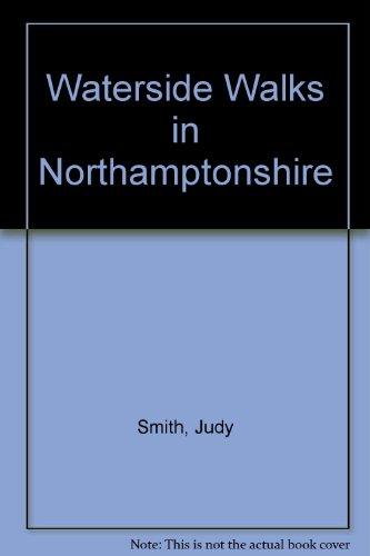 Waterside Walks in Northamptonshire: Smith, Judy