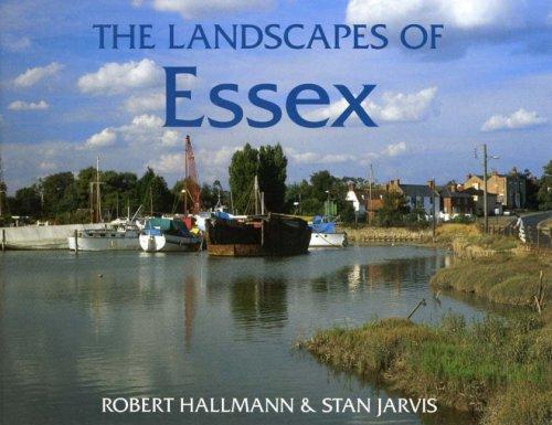 The Landscapes of Essex (County Landscapes): Hallman, Robert; Jarvis,