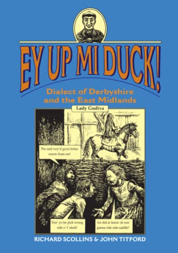 9781853066580: Ey Up Mi Duck! Dialect of Derbyshire and the East Midlands