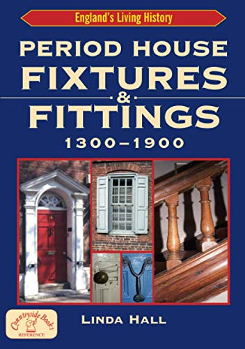 9781853067426: Period House Fixtures and Fittings 1300-1900 (England's Living History)