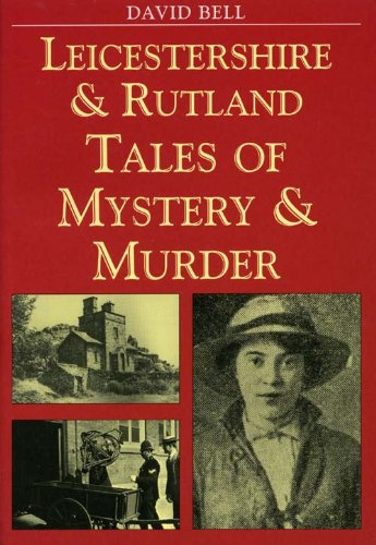 9781853067587: Leicestershire and Rutland Tales of Mystery and Murder (Mystery & Murder)