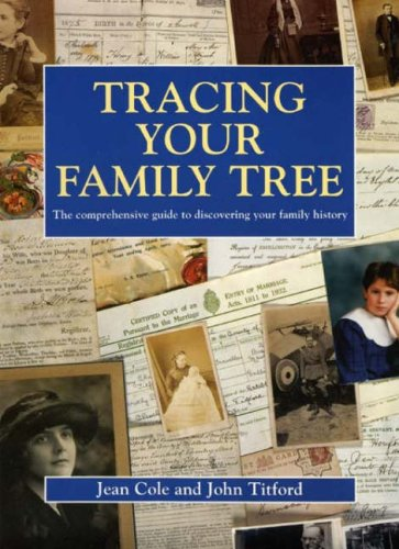 Tracing Your Family Tree: The Comprehensive Guide: Cole, Jean A.