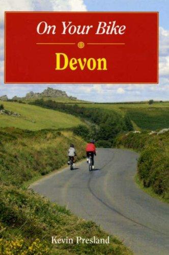 On Your Bike in Devon: Presland, Kevin