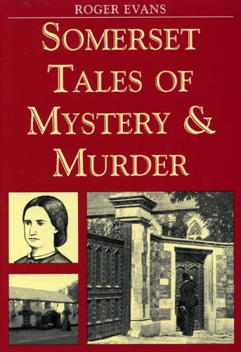 Somerset Tales of Mystery and Murder (Mystery & Murder) (1853068632) by Roger Evans