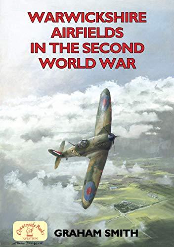 9781853068676: Warwickshire Airfields in the Second World War (British Airfields in the Second World War)