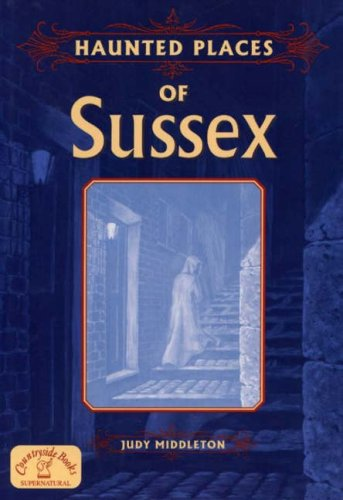 9781853069208: Haunted Places of Sussex (Haunted Places)