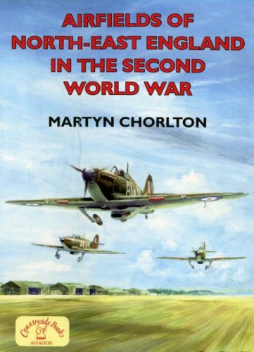 9781853069314: Airfields of North-East England in the Second World War (Airfields in the Second World War)