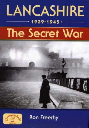 9781853069338: Lancashire 1939-1945: The Secret War (Local History)