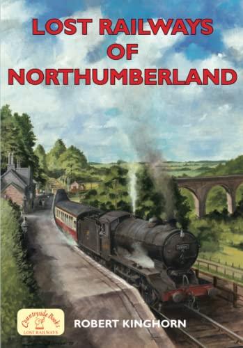 9781853069895: Lost Railways of Northumberland