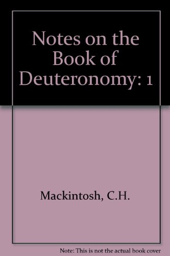 Notes on the Book of Deuteronomy: 1 (9781853072246) by C.H. Mackintosh