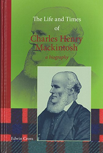 9781853072468: The Life and Times of Charles Henry Mackintosh: A Biography