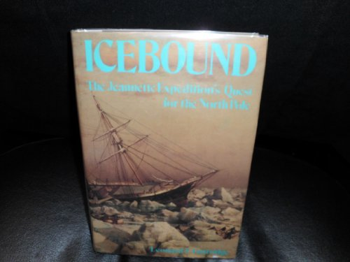 Icebound The Jeannette Expedition's Quest for the North Pole