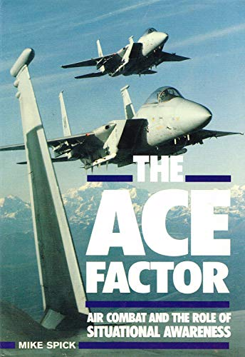 9781853100130: Ace Factor: Air Combat and the Role of Situational Awareness