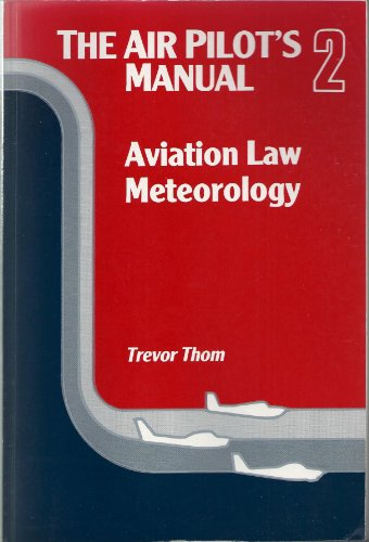 The Air Pilot's Manual: Aviation Law and Meteorology v. 2 (1853100153) by TREVOR THOM