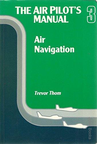 The Air Pilot's Manual 3 : Air: Trevor Thom