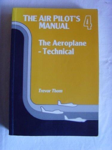 The Air Pilot's Manual : The Aeroplane-Technical: Trevor Thom
