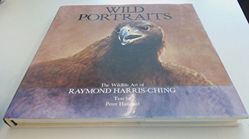 Wild Portraits: Raymond Harris-Ching; Peter Hansard - FIRST EDITION, RARE, SIGNED BY THE ARTIST