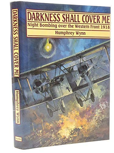 Darkness shall cover me: night bombing over the Western Front, 1918