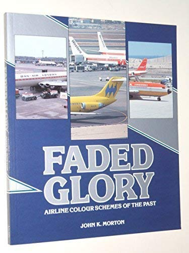 9781853100888: Faded Glory: Airline Colour Schemes of the Past (Airlife's Colour)