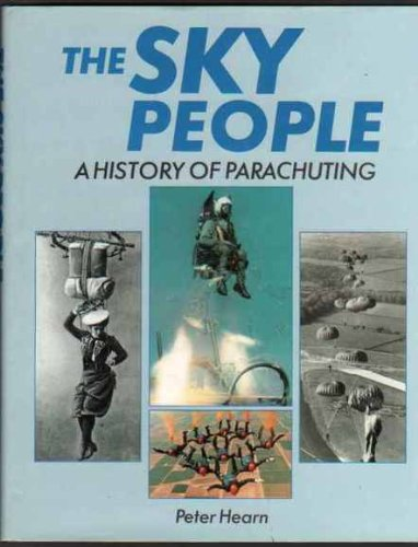The Sky People A History of Parachuting: Hearn, Peter