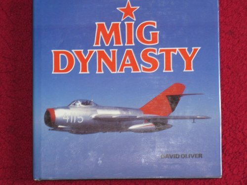 9781853101168: Mig Dynasty: The Eastern Bloc's Fighter Supreme